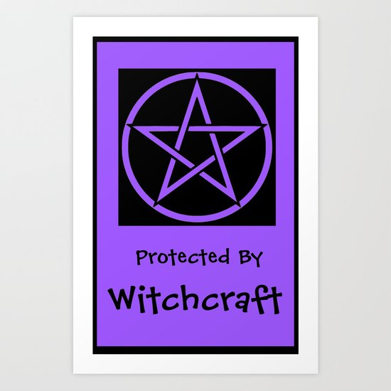Protected by Witchcraft Pagan Wiccan Wicca Witch Art Print