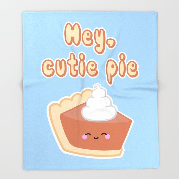 Hey, Cutie Pie Throw Blanket