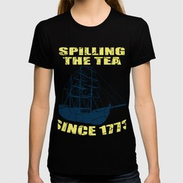 Boston Ship Party Tea Funny America Gift T-shirt