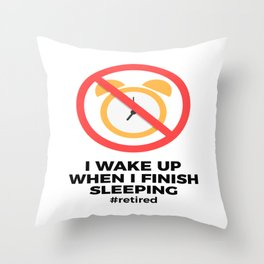 Retired No Alarm Clock Retirement Funny Throw Pillow