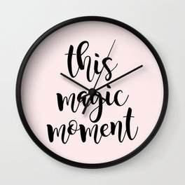 this magic moment Wall Clock