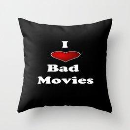 I (Love/Heart) Bad Movies print by Tex Watt Throw Pillow