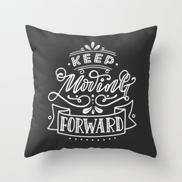 Keep Moving Forward. Hand-lettered motivational quote print Throw Pillow