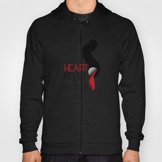Heart Needs Emotion Hoody