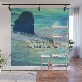 I am not afraid. I was born to do this JOAN OF ARC quote Wall Mural
