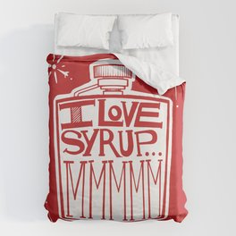 I Love Syrup Duvet Cover