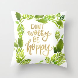 Don't worry be hoppy (green and gold palette) Throw Pillow