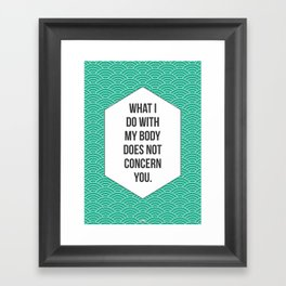 My Body Framed Art Print