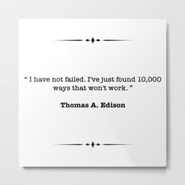 Thomas A. Edison Quote Metal Print