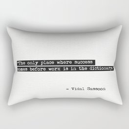 The only place where success comes before work is in the dictionary. Rectangular Pillow