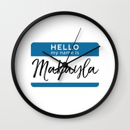 Makayla Personalized Name Tag Woman Girl First Last Name Birthday Wall Clock