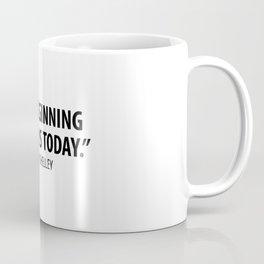 The Beginning is Always Today - Mary Shelley Coffee Mug
