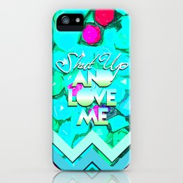 SHUT UP AND LOVE ME © AQUA LIMITED EDITION iPhone Case