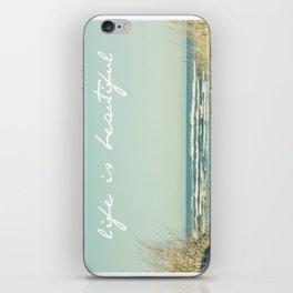 Life is Beautiful iPhone Skin