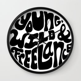 Young, Wild & Freelance Wall Clock