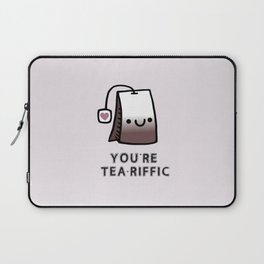 You're Tea-Riffic Laptop Sleeve