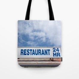 Open 24 Hours. Tote Bag