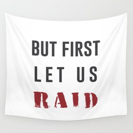 Let's Raid Wall Tapestry