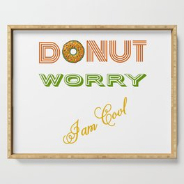 DONUT Worry (I'm cool) Serving Tray