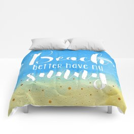 Beach better have my sunny // funny summer quote Comforters