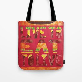 Live to eat to live! Tote Bag