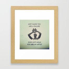 You're Not an Artist (II) Framed Art Print
