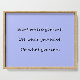 Start where you are - Arthur Ashe - periwinkle script Serving Tray