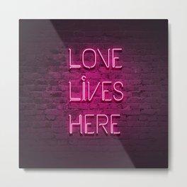 Love Lives Here (Magenta) Metal Print