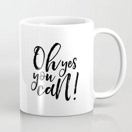 PRINTABLE Art,Oh Yes You Can,Baby Print,Nursery Decor,Kids Decor,Inspirational Quote,Printable Aleks Coffee Mug