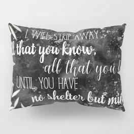 The Darkling Quote - Grisha - Nikoli Pillow Sham