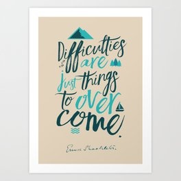 Shackleton quote on difficulties, illustration, interior design, wall decoration, positive vibes Art Print