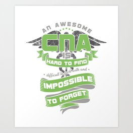 Awesome CNA Nursing Assistant Gifts Impossible To Forget Art Print