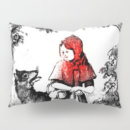 Hey there little red riding hood Pillow Sham