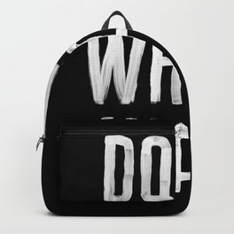 Doing What I Want hand lettered motivational typography in black and white home wall decor Backpack