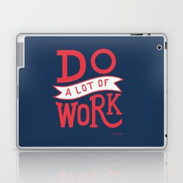 Do a lot of work Laptop & iPad Skin