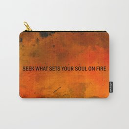 Seek What Sets Your Soul on Fire Carry-All Pouch