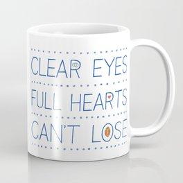 Clear Eyes, Full Hearts, Can't Lose Coffee Mug