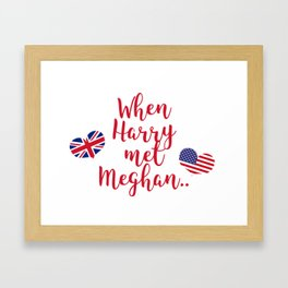 When Harry met Meghan | Fun Royal Wedding Framed Art Print
