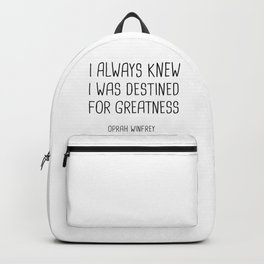 I always knew I was destined for Greatness. Backpack