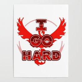 I Go Hard - Valor Poster