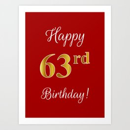 "Elegant ""Happy 63rd Birthday!"" With Faux/Imitation Gold-Inspired Color Pattern Number (on Red) Art Print"