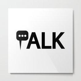 Talk talking / One word creative typography design Metal Print
