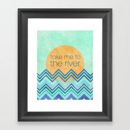 Take Me to the River Framed Art Print