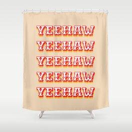 Yeehaw Shower Curtain