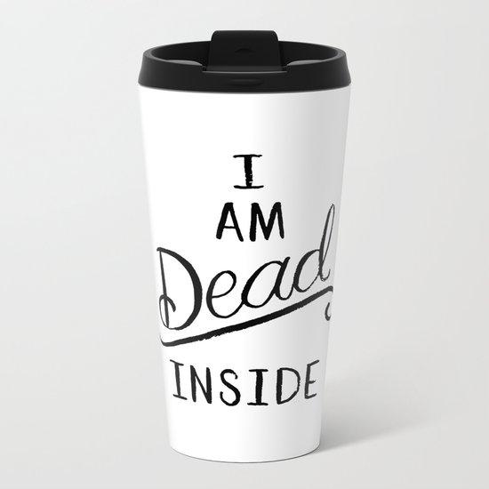 I am dead inside Metal Travel Mug