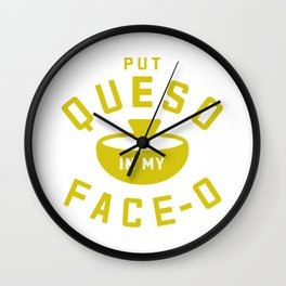 Put Queso In My Face - O Wall Clock
