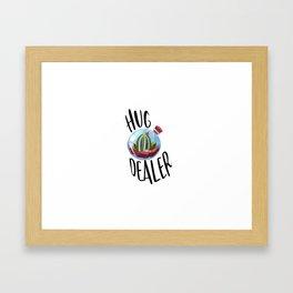 Hug Dealer, Hug Quote, Love Art, Love Quote, Hugs Framed Art Print