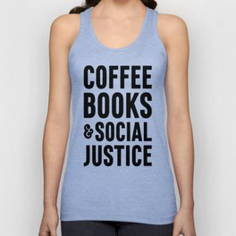 COFFEE BOOKS & SOCIAL JUSTICE T-SHIRTS Unisex Tank Top