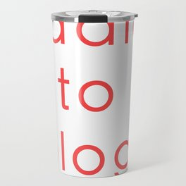 Addict to blogs in red Travel Mug