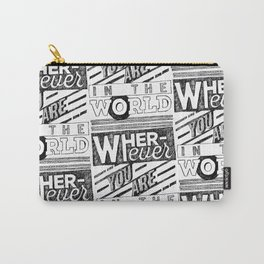 Wherever You Are  Carry-All Pouch
